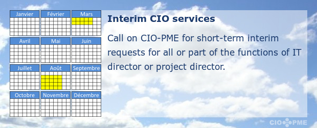 Interim CIO services. Call on CIO-PME for short-term interim requests for all or part of the functions of IT manager or project manager.